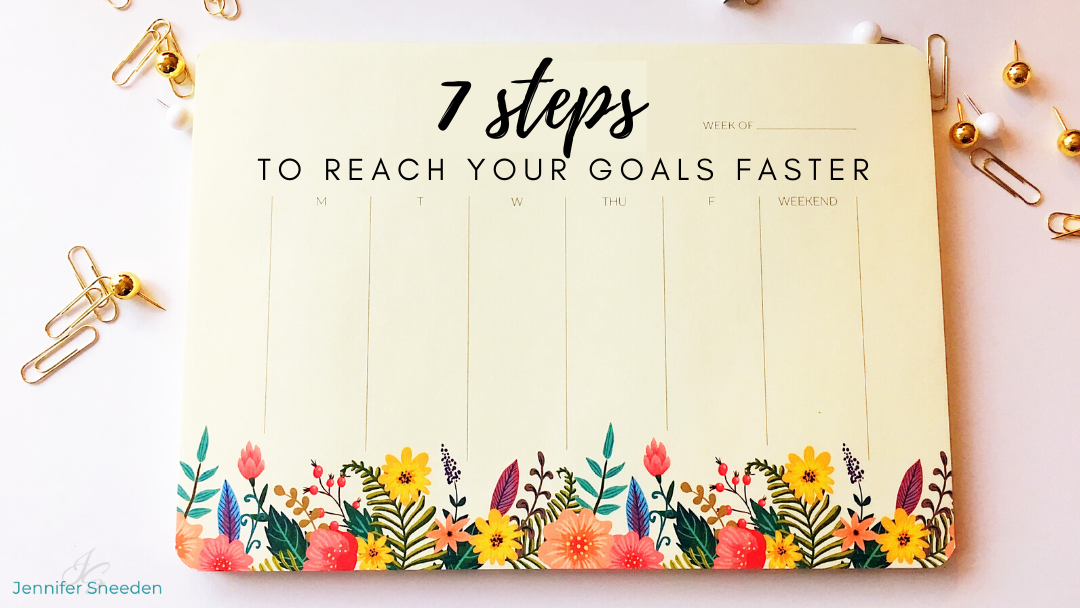7 Steps to Reach Your Goals Faster